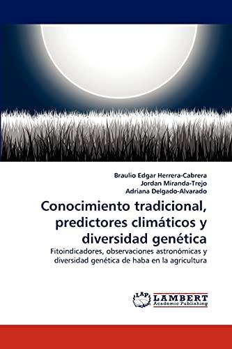 9783843357845: Conocimiento tradicional, predictores climáticos y diversidad genética: Fitoindicadores, observaciones astronómicas y diversidad genética de haba en la agricultura