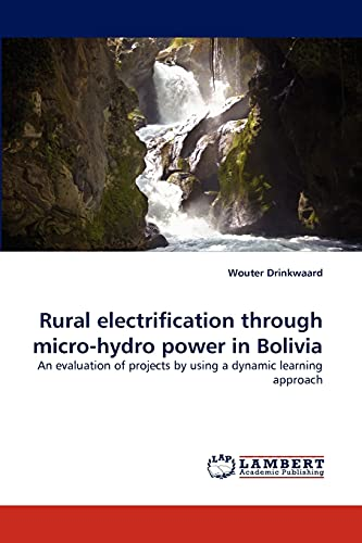 9783843358316: Rural electrification through micro-hydro power in Bolivia