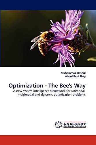 Optimization - The Bee's Way: A new swarm intelligence framework for unimodal, multimodal and ...