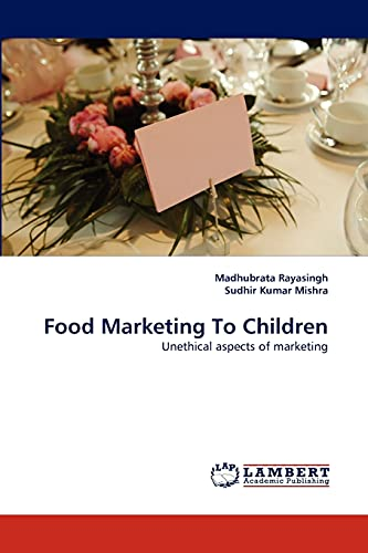 Food Marketing to Children: Madhubrata Rayasingh