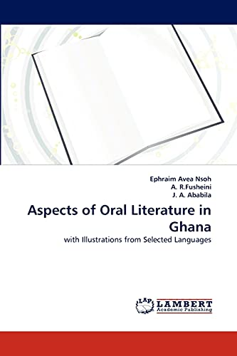 9783843358941: Aspects of Oral Literature in Ghana: with Illustrations from Selected Languages
