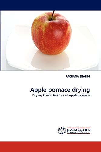 Apple Pomace Drying: RACHANA SHALINI