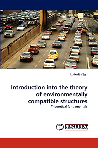 9783843359429: Introduction into the theory of environmentally compatible structures: Theoretical fundamentals