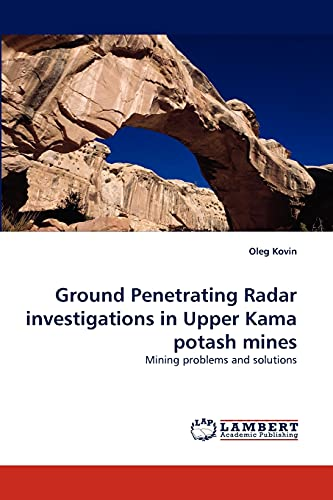9783843359580: Ground Penetrating Radar investigations in Upper Kama potash mines: Mining problems and solutions