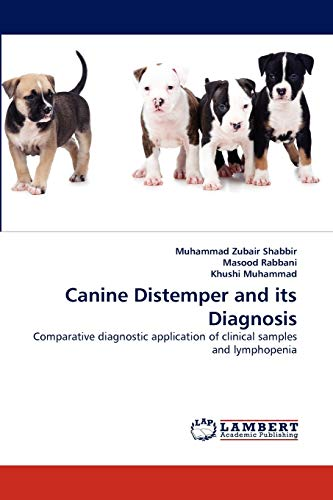 Canine Distemper and Its Diagnosis (Paperback): Masood Rabbani, Khushi Muhammad, Muhammad Zubair ...