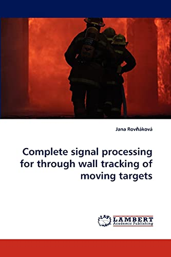 Complete Signal Processing for Through Wall Tracking of Moving Targets (Paperback): Jana Rov Akova