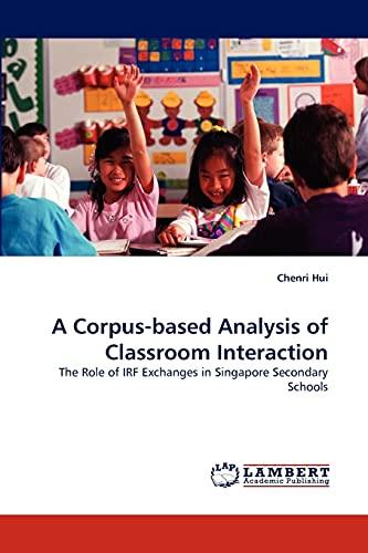 A Corpus-Based Analysis of Classroom Interaction: Chenri Hui