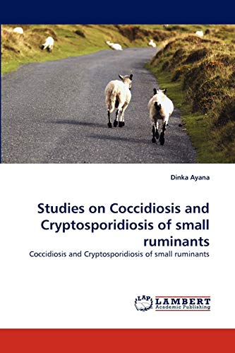 Studies on Coccidiosis and Cryptosporidiosis of small ruminants: Dinka Ayana