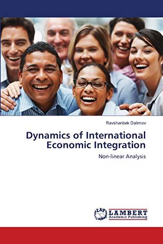 9783843361064: Dynamics of International Economic Integration: Non-linear Analysis