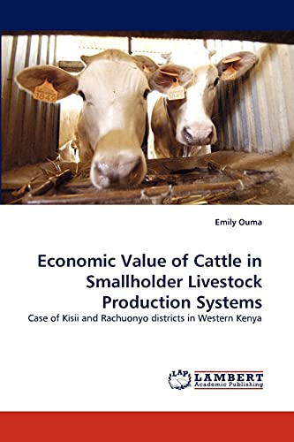 9783843361163: Economic Value of Cattle in Smallholder Livestock Production Systems: Case of Kisii and Rachuonyo districts in Western Kenya