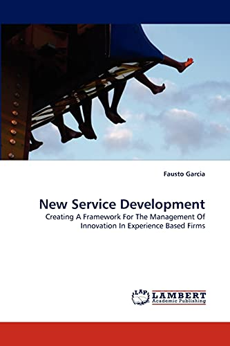 9783843361248: New Service Development: Creating A Framework For The Management Of Innovation In Experience Based Firms