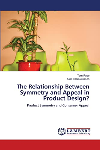The Relationship Between Symmetry and Appeal in Product Design?: Tom Page