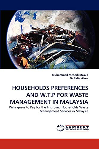 HOUSEHOLDS PREFERENCES AND W.T.P FOR WASTE MANAGEMENT: Masud, Muhammad M.