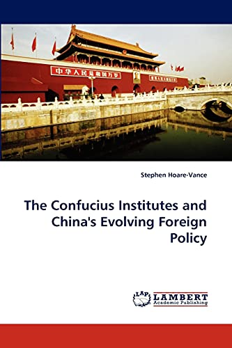 The Confucius Institutes and Chinas Evolving Foreign Policy: Stephen Hoare-Vance