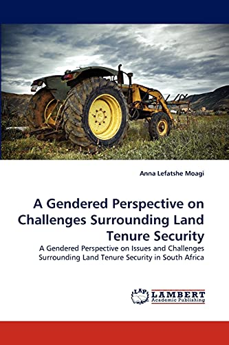 A Gendered Perspective on Challenges Surrounding Land Tenure Security: Anna Lefatshe Moagi