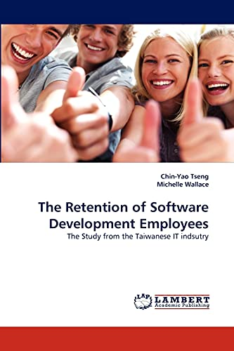 The Retention of Software Development Employees: The Study from the Taiwanese IT indsutry: Chin-Yao...