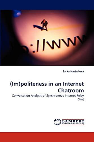 Im)Politeness in an Internet Chatroom: rka Hastrdlov