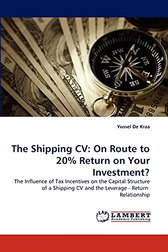 The Shipping CV: On Route to 20% Return on Your Investment?: The Influence of Tax Incentives on the...