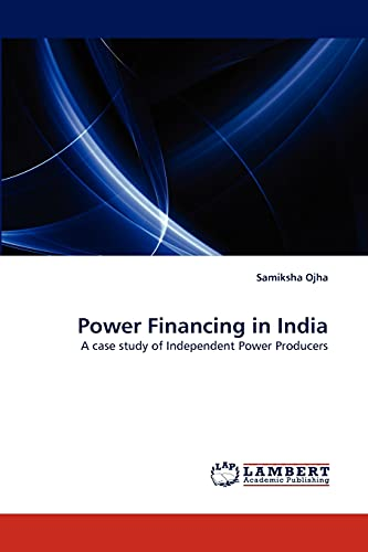 9783843362863: Power Financing in India: A case study of Independent Power Producers