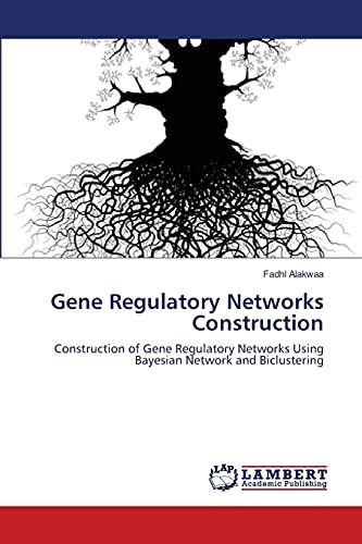 Gene Regulatory Networks Construction (Paperback): Fadhl Alakwaa