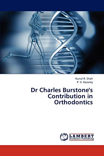 9783843363693: Dr Charles Burstone's Contribution in Orthodontics