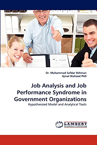 9783843364140: Job Analysis and Job Performance Syndrome in Government Organizations: Hypothesized Model and Analytical Tools