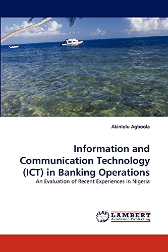 9783843364379: Information and Communication Technology (ICT) in Banking Operations: An Evaluation of Recent Experiences in Nigeria