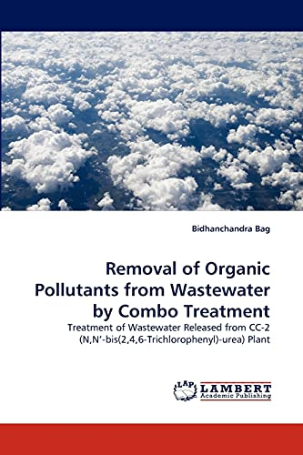 Removal of Organic Pollutants from Wastewater by Combo Treatment: Bidhanchandra Bag