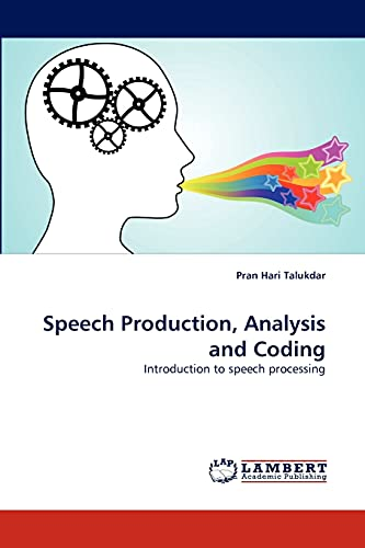 9783843364447: Speech Production, Analysis and Coding: Introduction to speech processing