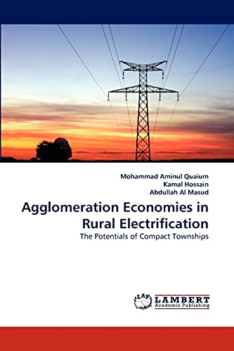Agglomeration Economies in Rural Electrification: Kamal Hossain