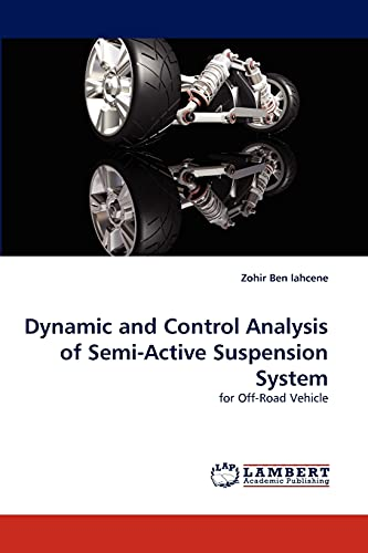 Dynamic and Control Analysis of Semi-Active Suspension System: Zohir Ben lahcene