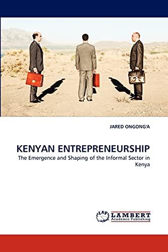 Kenyan Entrepreneurship (Paperback): JARED ONGONG'A