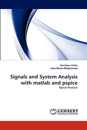 9783843366816: Signals and System Analysis with matlab and pspice: Signal Analysis
