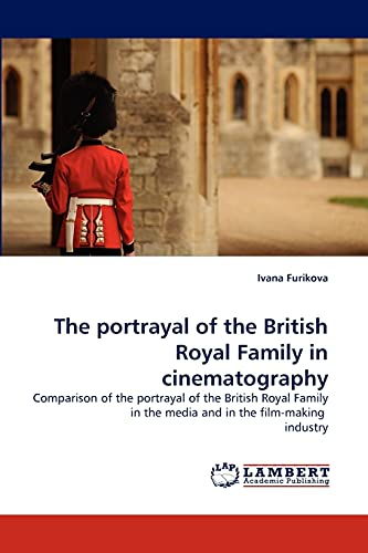 The Portrayal of the British Royal Family in Cinematography: Ivana Furikova