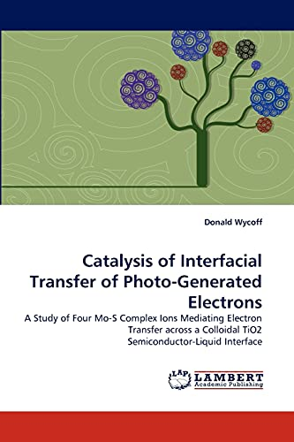 Catalysis of Interfacial Transfer of Photo-Generated Electrons: A Study of Four Mo-S Complex Ions ...