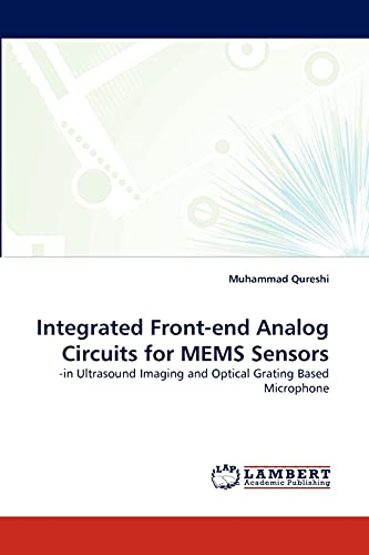 9783843367738: Integrated Front-end Analog Circuits for MEMS Sensors: -in Ultrasound Imaging and Optical Grating Based Microphone