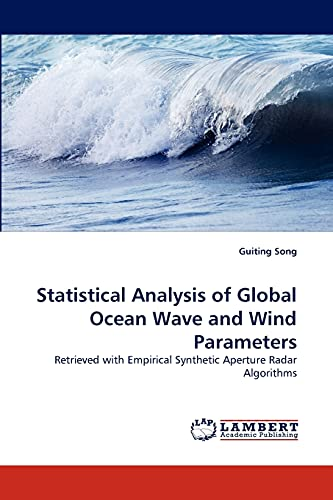 Statistical Analysis of Global Ocean Wave and Wind Parameters (Paperback): Guiting Song