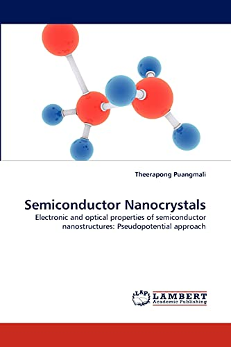 9783843368223: Semiconductor Nanocrystals: Electronic and optical properties of semiconductor nanostructures: Pseudopotential approach