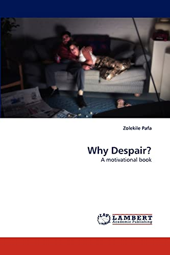 9783843368278: Why Despair?: A motivational book