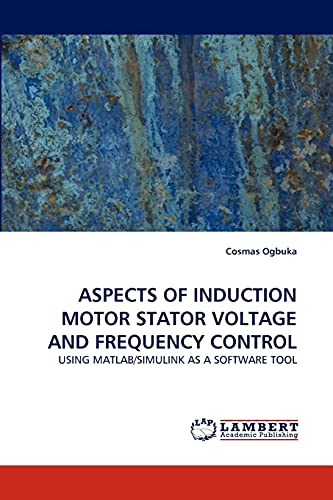 Aspects of Induction Motor Stator Voltage and: Cosmas Ogbuka