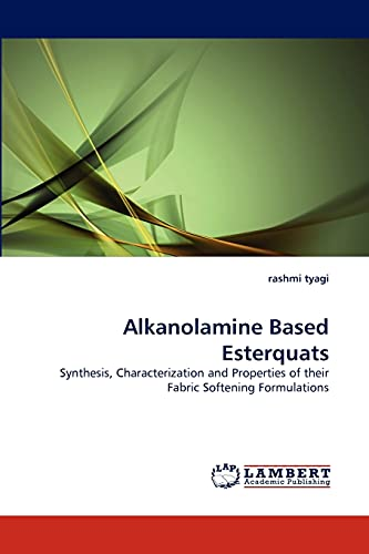 9783843368629: Alkanolamine Based Esterquats: Synthesis, Characterization and Properties of their Fabric Softening Formulations