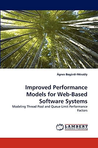 Improved Performance Models for Web-Based Software Systems: Gnes Bogárdi-Mà szà ly