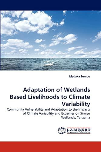 Adaptation of Wetlands Based Livelihoods to Climate: Madaka Tumbo