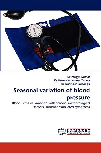 9783843368766: Seasonal variation of blood pressure: Blood Pressure variation with season, meteorological factors, summer associated symptoms