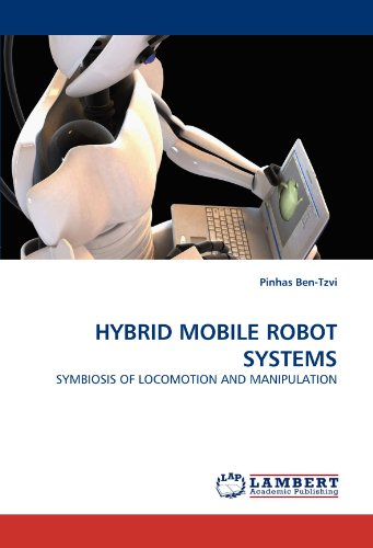 9783843368902: HYBRID MOBILE ROBOT SYSTEMS: SYMBIOSIS OF LOCOMOTION AND MANIPULATION