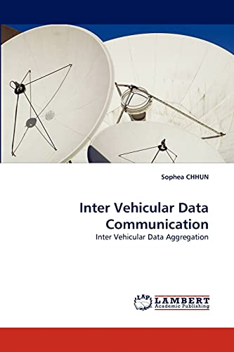Inter Vehicular Data Communication: Sophea CHHUN