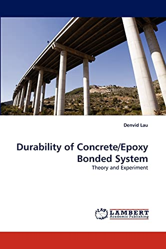 9783843369329: Durability of Concrete/Epoxy Bonded System: Theory and Experiment