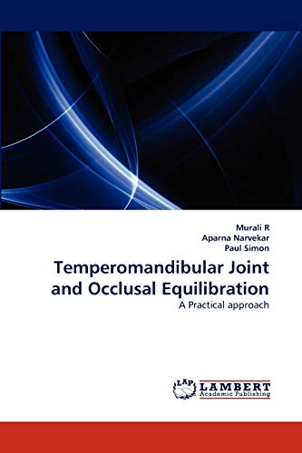 Temperomandibular Joint and Occlusal Equilibration: A Practical approach (3843369429) by murali R; Aparna Narvekar; Paul Simon