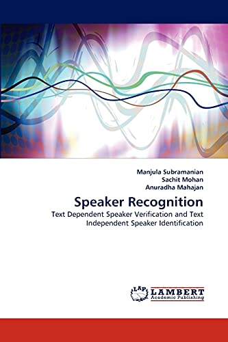 9783843370097: Speaker Recognition: Text Dependent Speaker Verification and Text Independent Speaker Identification