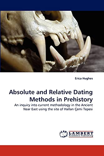 Absolute and Relative Dating Methods in Prehistory (Paperback): Erica Hughes